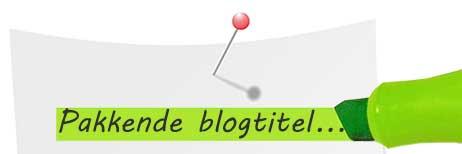 10 tips voor een pakkende blogtitel